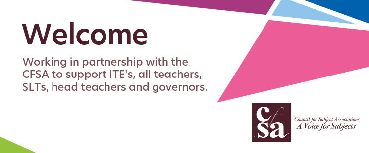 Welcome, working in partnership with the CFSA to support ITE's, all teachers, SLTs, head teachers and governors